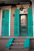 MY NEW ORLEANS, GONE AWAY by Peter M.  Wolf