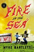 FIRE IN THE SEA by Myke Bartlett
