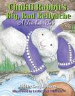 CHUKFI RABBIT'S BIG, BAD BELLYACHE by Greg Rodgers