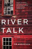 RIVER TALK by CB Anderson