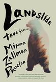 LANDSLIDE by Minna Zallman Proctor
