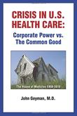 CRISIS IN U.S. HEALTH CARE