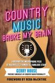 COUNTRY MUSIC BROKE MY BRAIN by Gerry House