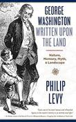 GEORGE WASHINGTON WRITTEN UPON THE LAND