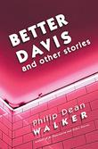 BETTER DAVIS AND OTHER STORIES