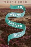 THE WELSH FASTING GIRL