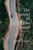 THE GOSPEL OF CATHERINE DEARE by Mike Colahan