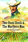 TWO-BUCK CHUCK AND THE MARLBORO MAN