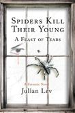 SPIDERS KILL THEIR YOUNG by Julian Lev