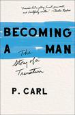 BECOMING A MAN by P. Carl