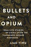 BULLETS AND OPIUM by Liao Yiwu