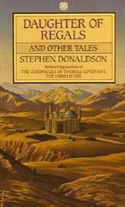 DAUGHTER OF REGALS by Stephen R. Donaldson