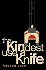 THE KINDEST USE A KNIFE by Vanessa Jones