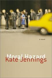 MORAL HAZARD by Kate Jennings