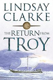 THE RETURN FROM TROY by Lindsay Clarke