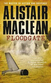 FLOODGATE by Alistair MacLean