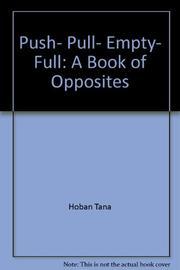 PUSH, PULL, EMPTY, FULL by Tana Hoban