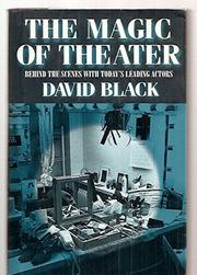 THE MAGIC OF THEATER by David Black