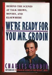 WE'RE READY FOR YOU, MR. GRODIN by Charles Grodin