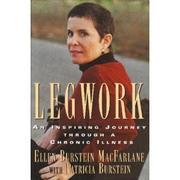LEGWORK by Ellen Burstein MacFarlane