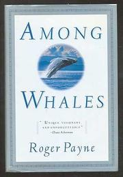 AMONG WHALES by Roger Payne