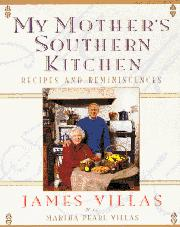 MY MOTHER'S SOUTHERN KITCHEN by James Villas