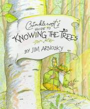 CRINKLEROOT'S GUIDE TO KNOWING THE TREES by Jim Arnosky