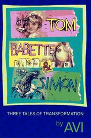 TOM, BABETTE, AND SIMON by Avi