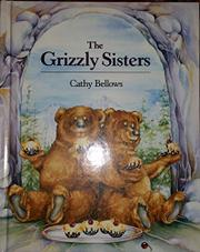 THE GRIZZLY SISTERS by Cathy Bellows