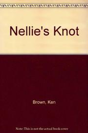 NELLIE'S KNOT by Ken Brown
