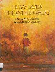 HOW DOES THE WIND WALK? by Nancy White Carlstrom