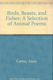 BIRDS, BEASTS, AND FISHES by Anne Carter