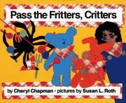 PASS THE FRITTERS, CRITTERS by Cheryl Chapman