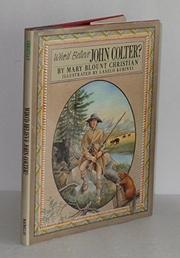 WHO'D BELIEVE JOHN COLTER? by Mary Blount Christian