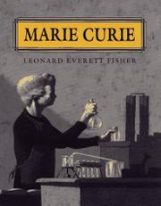 MARIE CURIE by Leonard Everett Fisher
