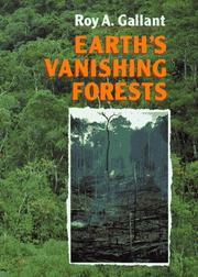 EARTH'S VANISHING FORESTS by Roy A. Gallant