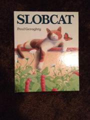 SLOBCAT by Paul Geraghty