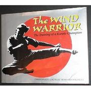 THE WIND WARRIOR by Christopher J. Goedecke