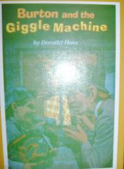BURTON AND THE GIGGLE MACHINE by Dorothy Haas