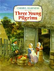 THREE YOUNG PILGRIMS by Cheryl Harness