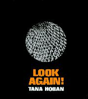 LOOK AGAIN! by Tana Hoban