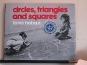 CIRCLES, TRIANGLES AND SQUARES by Tana Hoban