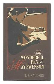 THE WONDERFUL PEN OF MAY SWENSON by R.R. Knudson