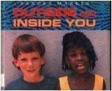 OUTSIDE AND INSIDE YOU by Sandra Markle