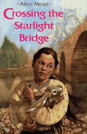 CROSSING THE STARLIGHT BRIDGE by Alice Mead