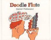 DOODLE FLUTE by Daniel Pinkwater