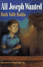 ALL JOSEPH WANTED by Ruth Yaffe Radin