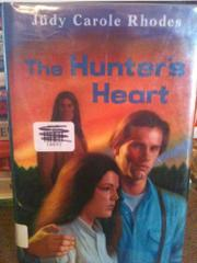 THE HUNTER'S HEART by Judy Carole Rhodes