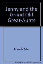 JENNY AND THE GRAND OLD GREAT-AUNTS by Colby Rodowsky