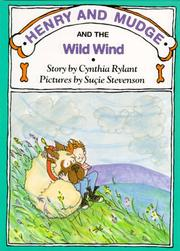 HENRY AND MUDGE AND THE WILD WIND by Cynthia Rylant